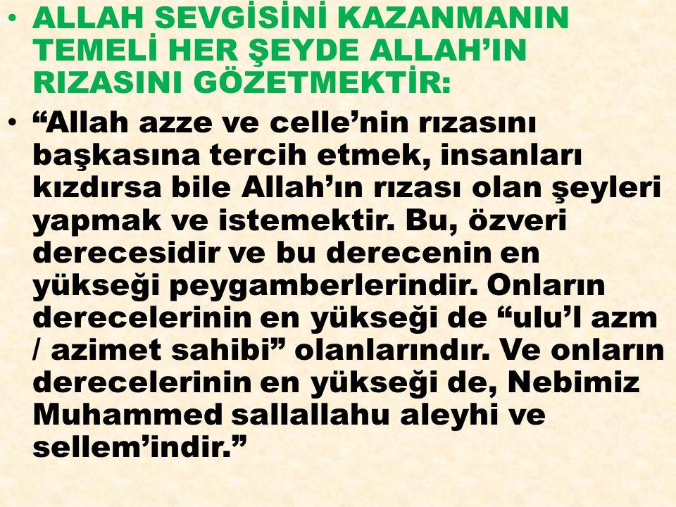 """ALLAH SEVGİSİNİ KAZANMANIN TEMELİ HER ŞEYDE ALLAH'IN RIZASINI GÖZETMEKTİR: """"Allah azze ve celle'nin rızasını başkasına tercih etmek, insanları kızdırs"""