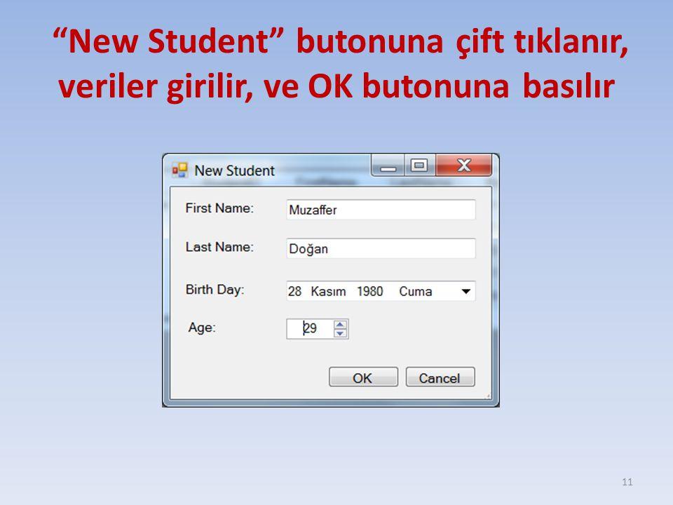 """""""New Student"""" butonuna çift tıklanır, veriler girilir, ve OK butonuna basılır 11"""