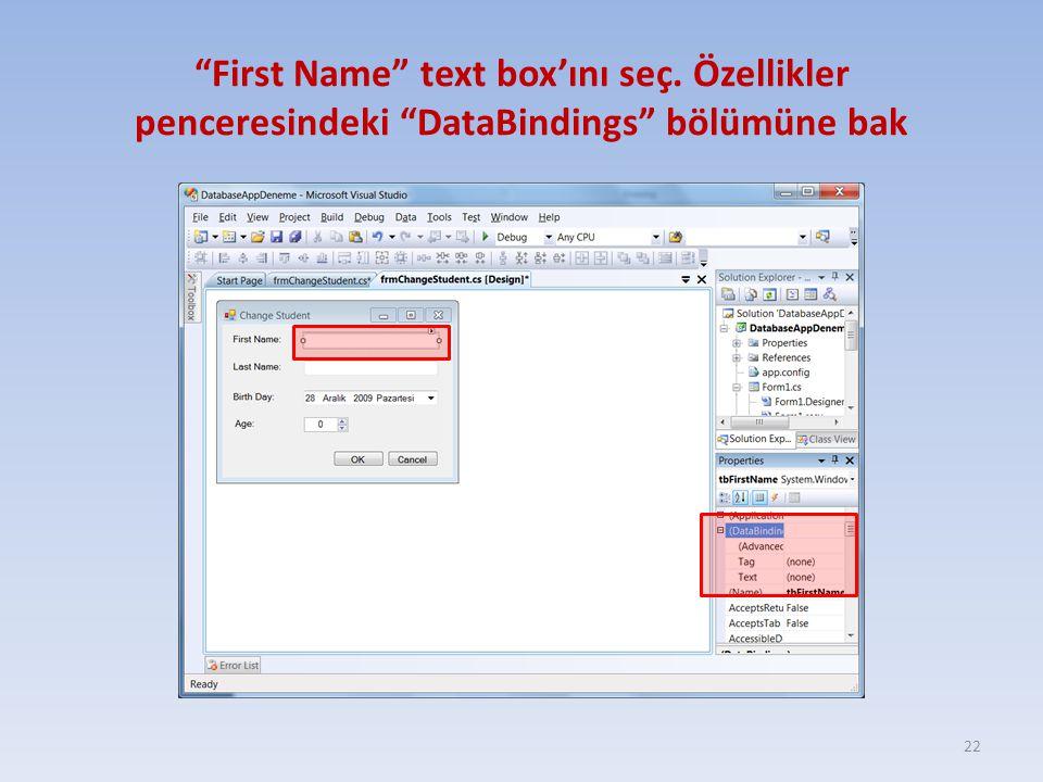 """""""First Name"""" text box'ını seç. Özellikler penceresindeki """"DataBindings"""" bölümüne bak 22"""