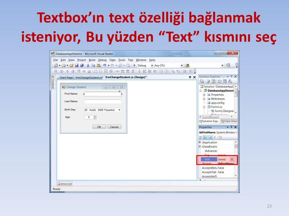 """Textbox'ın text özelliği bağlanmak isteniyor, Bu yüzden """"Text"""" kısmını seç 23"""
