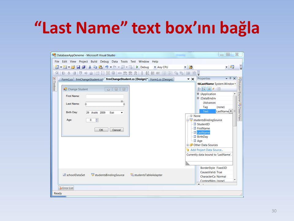 """""""Last Name"""" text box'ını bağla 30"""
