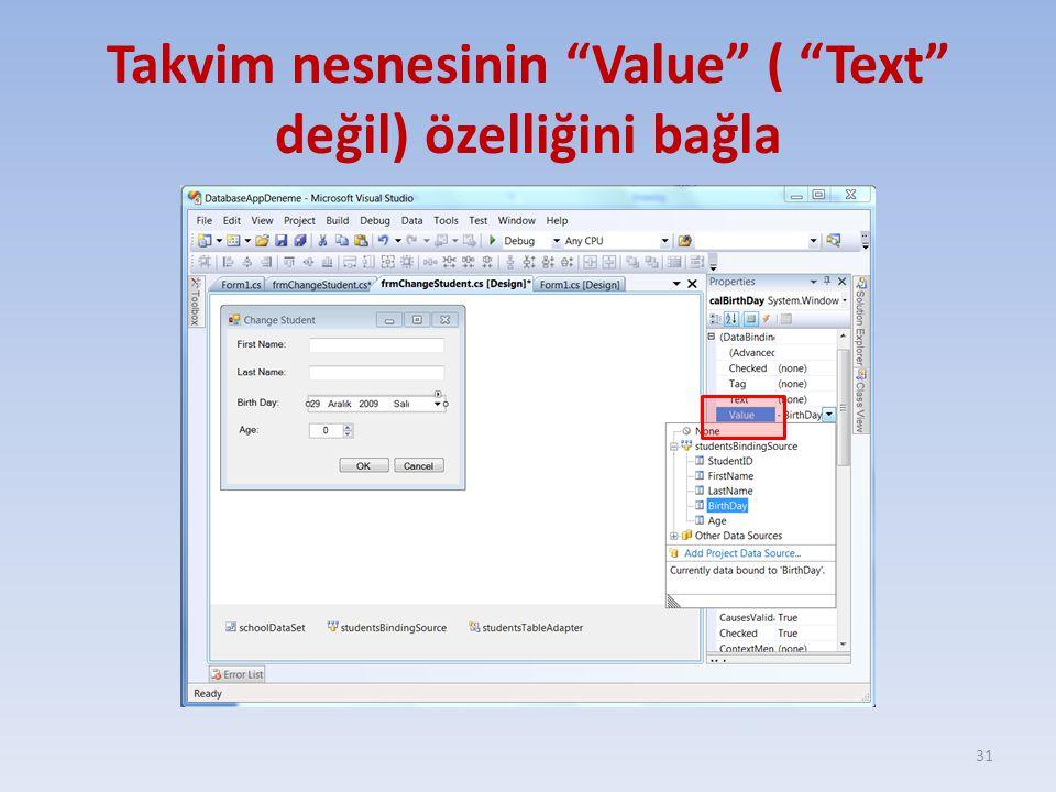 """Takvim nesnesinin """"Value"""" ( """"Text"""" değil) özelliğini bağla 31"""