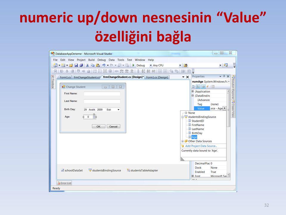 """numeric up/down nesnesinin """"Value"""" özelliğini bağla 32"""