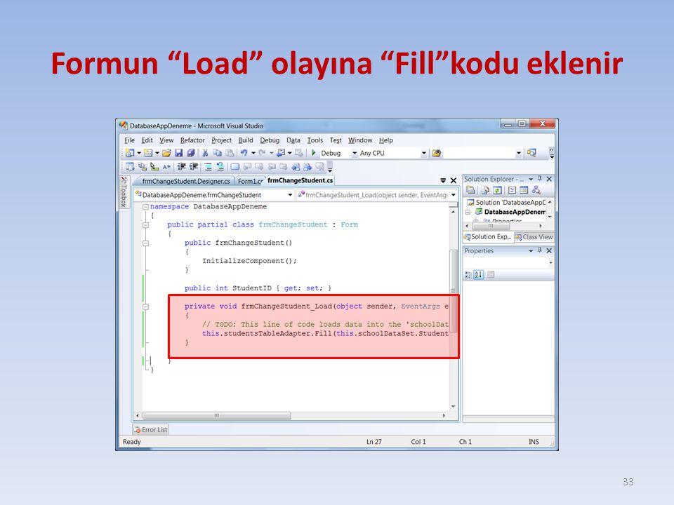 """Formun """"Load"""" olayına """"Fill""""kodu eklenir 33"""