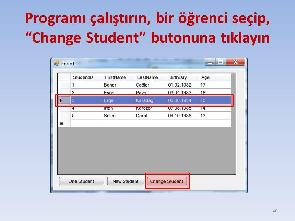 """Programı çalıştırın, bir öğrenci seçip, """"Change Student"""" butonuna tıklayın 46"""