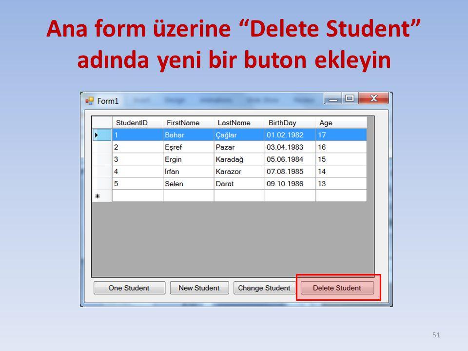 """Ana form üzerine """"Delete Student"""" adında yeni bir buton ekleyin 51"""