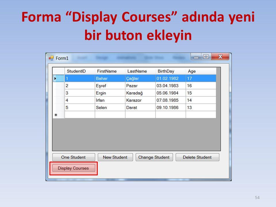 """Forma """"Display Courses"""" adında yeni bir buton ekleyin 54"""