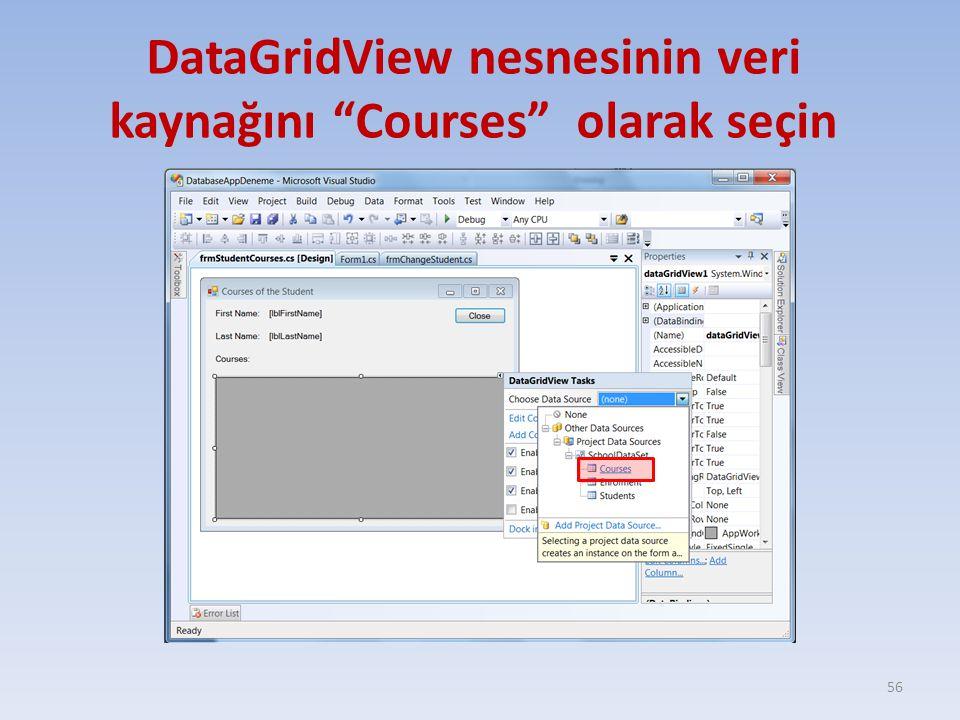 """DataGridView nesnesinin veri kaynağını """"Courses"""" olarak seçin 56"""