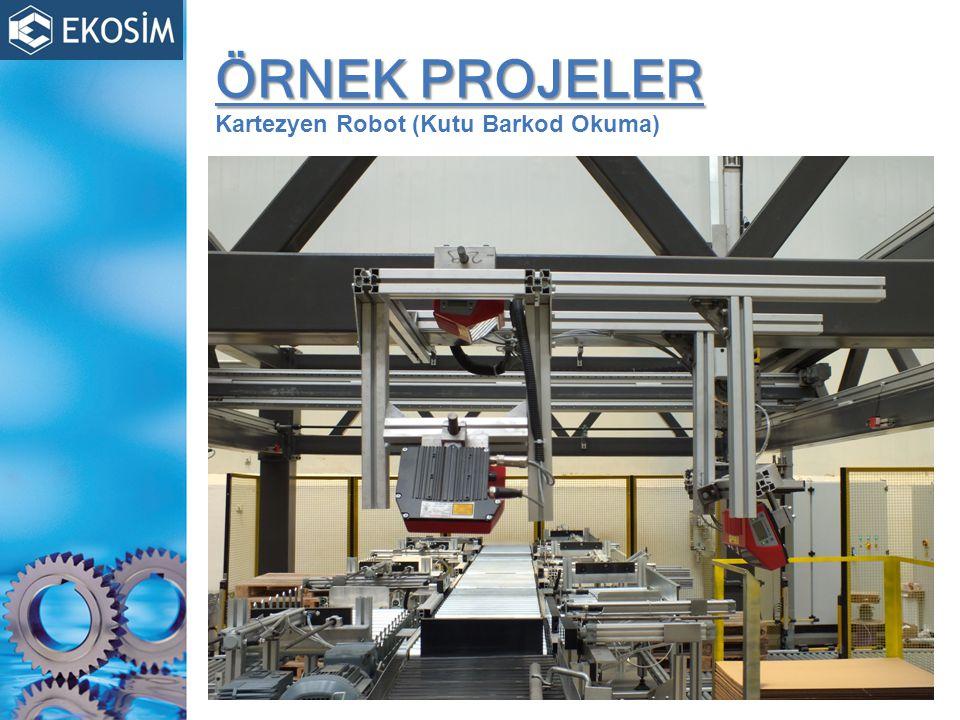 ÖRNEK PROJELER ÖRNEK PROJELER Kartezyen Robot (Kutu Barkod Okuma)