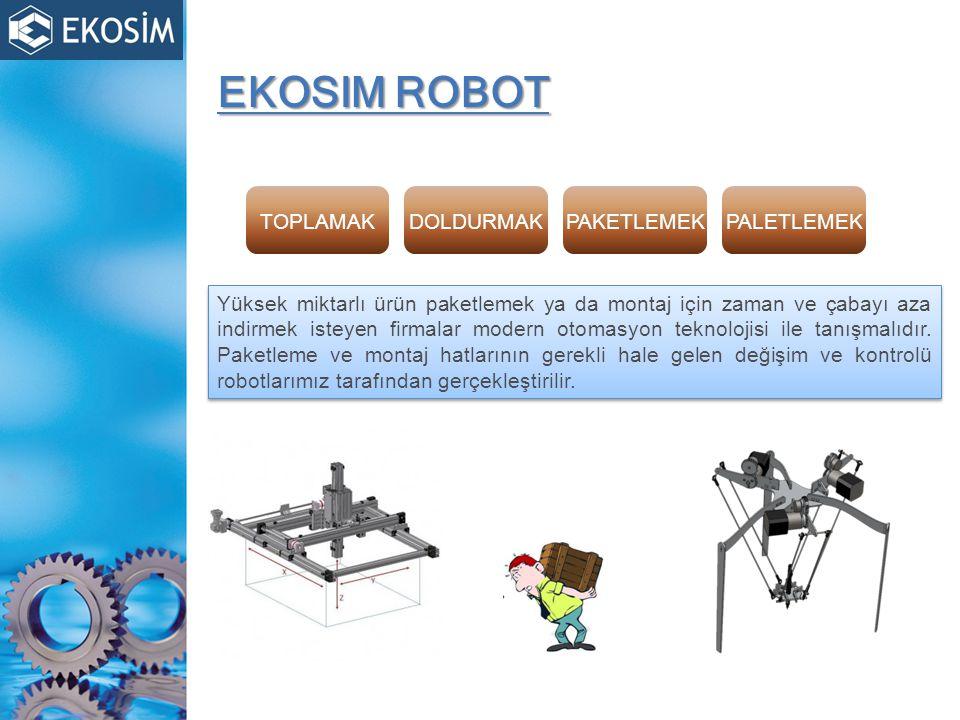 EKOSIM ROBOT Yüksek miktarlı ürün paketlemek ya da montaj için zaman ve çabayı aza indirmek isteyen firmalar modern otomasyon teknolojisi ile tanışmalıdır.