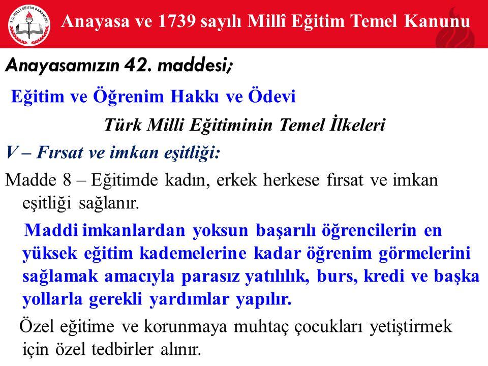 Anayasa ve 1739 sayılı Millî Eğitim Temel Kanunu 3 Anayasamızın 42.