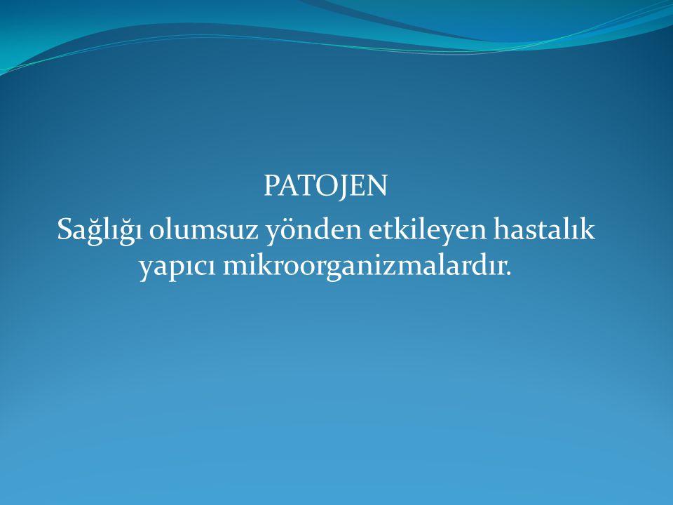 ENFEKSİYON Patojen mikroorganizmaların insan vücuduna girerek hastalık yapmasıdır.