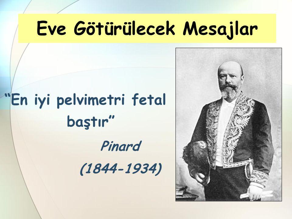 """""""En iyi pelvimetri fetal baştır"""" Eve Götürülecek Mesajlar Pinard (1844-1934)"""