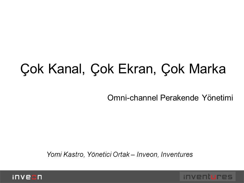 Yomi Kastro, Yönetici Ortak – Inveon, Inventures Çok Kanal, Çok Ekran, Çok Marka Omni-channel Perakende Yönetimi