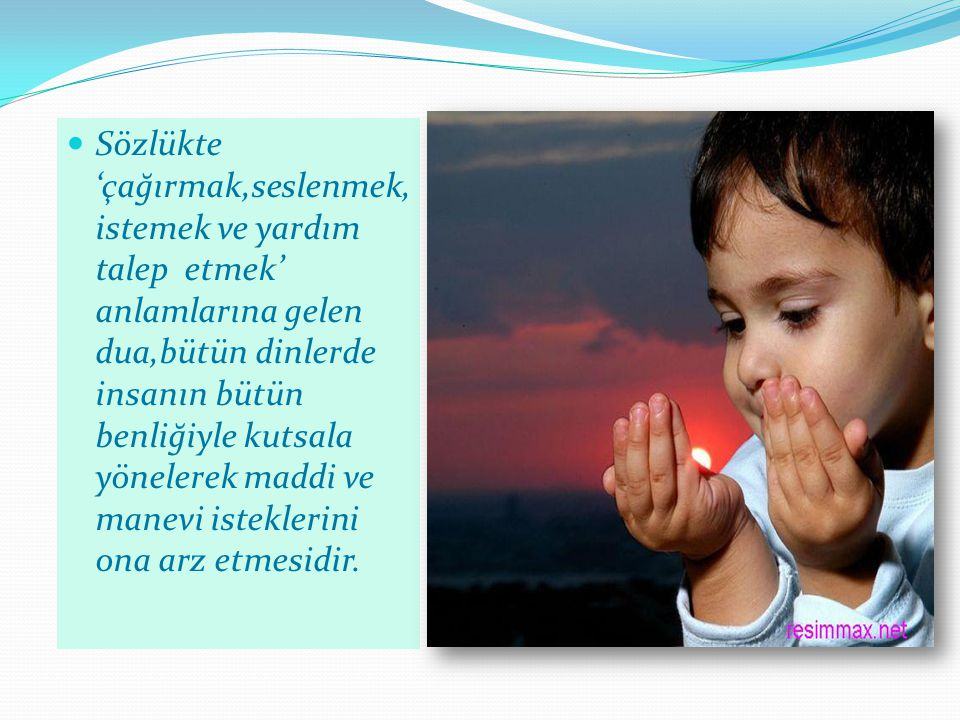 Dualar,kabul edileceğine inanılarak gönülden,alçak sesle ya da gizlice yapılır.