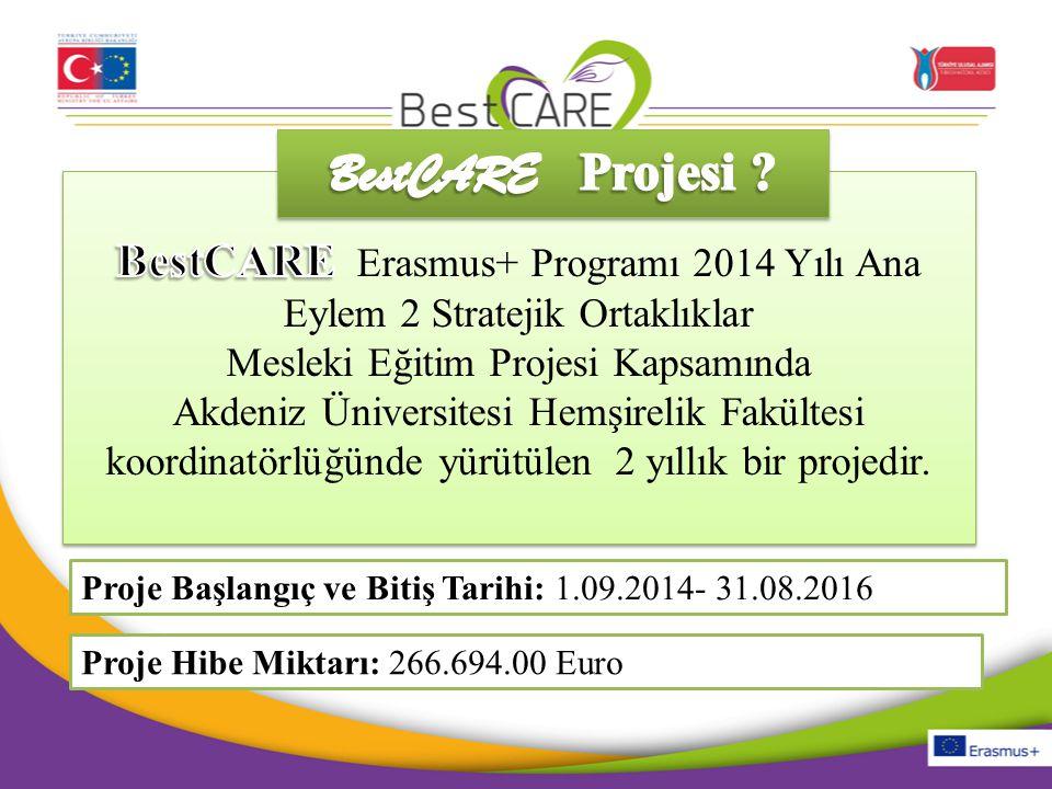Proje Başlangıç ve Bitiş Tarihi: 1.09.2014- 31.08.2016 Proje Hibe Miktarı: 266.694.00 Euro