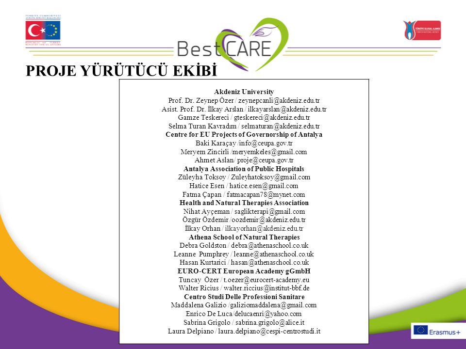 PROJE YÜRÜTÜCÜ EKİBİ Akdeniz University Prof. Dr. Zeynep Özer / zeynepcanli@akdeniz.edu.tr Asist. Prof. Dr. İlkay Arslan / ilkayarslan@akdeniz.edu.tr