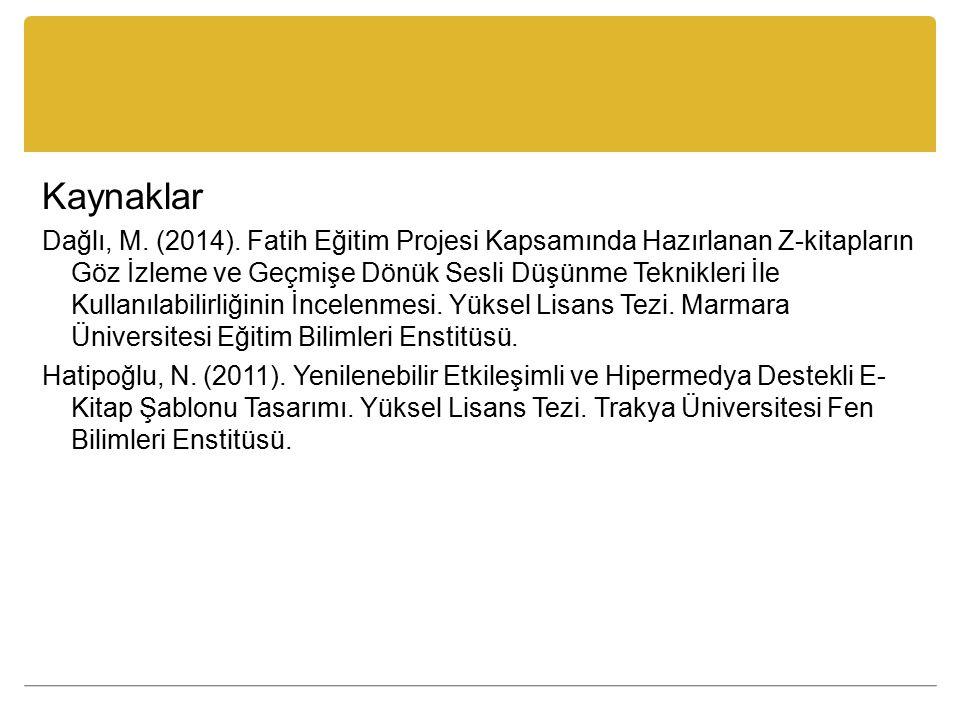 Kaynaklar Dağlı, M. (2014).