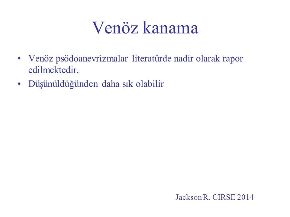 Venöz kanama Venöz psödoanevrizmalar literatürde nadir olarak rapor edilmektedir. Düşünüldüğünden daha sık olabilir Jackson R. CIRSE 2014