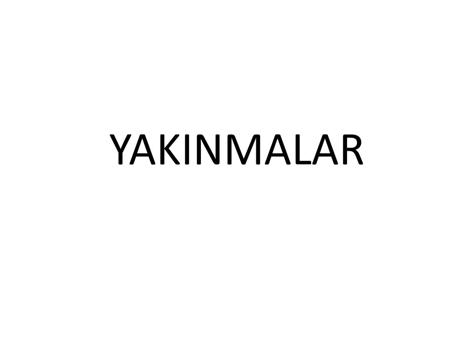 YAKINMALAR