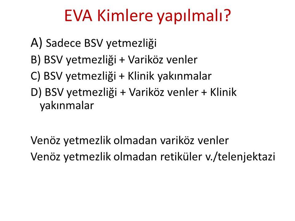 A) Sadece BSV yetmezliği B) BSV yetmezliği + Variköz venler C) BSV yetmezliği + Klinik yakınmalar D) BSV yetmezliği + Variköz venler + Klinik yakınmal