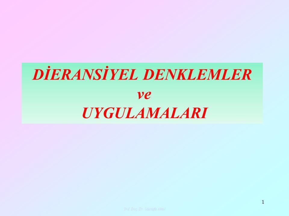 Yrd. Doç. Dr. Mustafa Akkol 1 DİERANSİYEL DENKLEMLER ve UYGULAMALARI