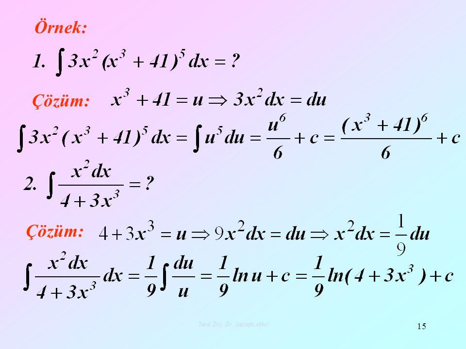 Örnek: Çözüm: 15 Yard. Doç. Dr. Mustafa Akkol