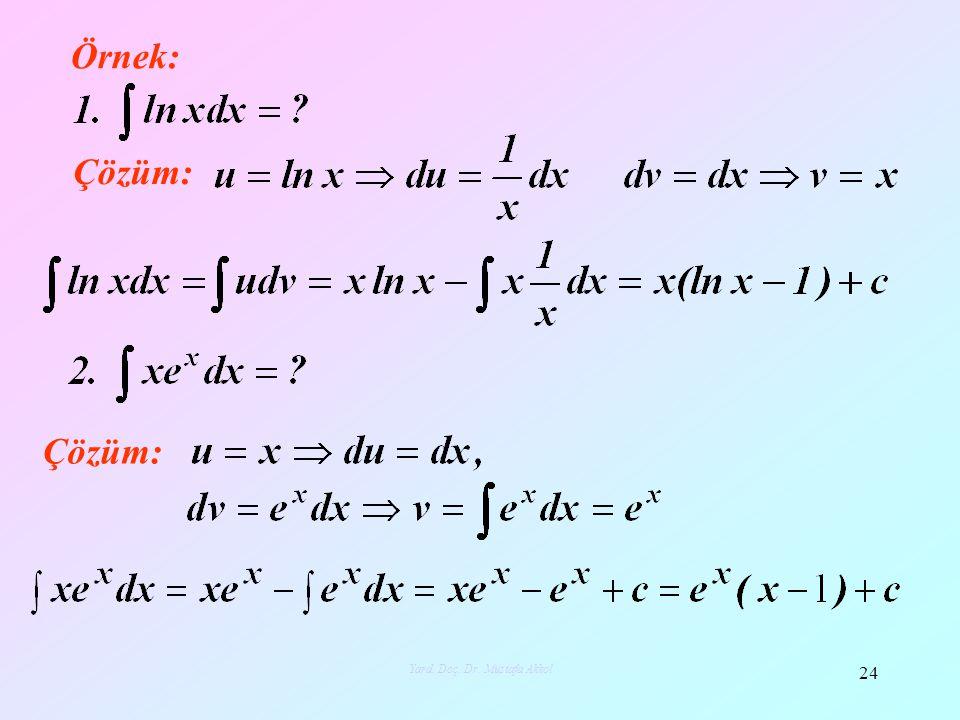 Örnek: Çözüm: 24 Yard. Doç. Dr. Mustafa Akkol