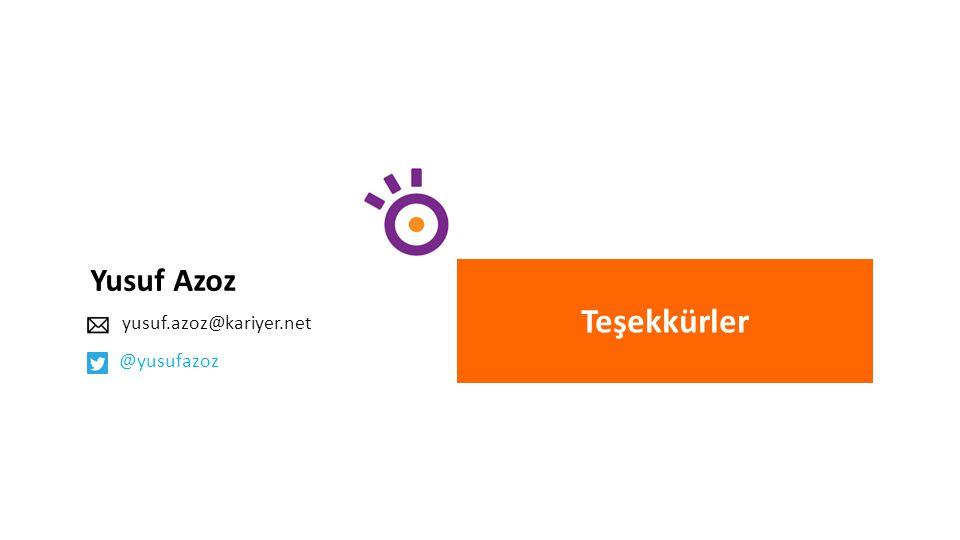 Teşekkürler Yusuf Azoz yusuf.azoz@kariyer.net @yusufazoz