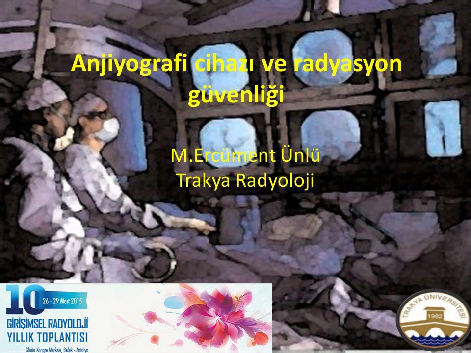 M.Ercüment Ünlü Trakya Radyoloji Anjiyografi cihazı ve radyasyon güvenliği