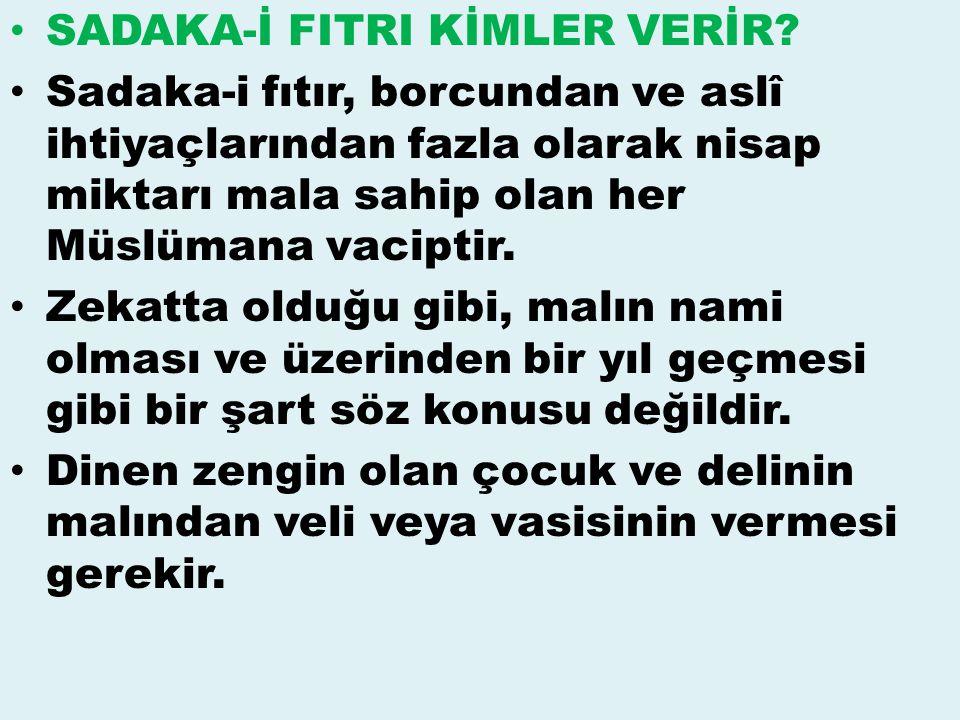 SADAKA-İ FITRI KİMLER VERİR.