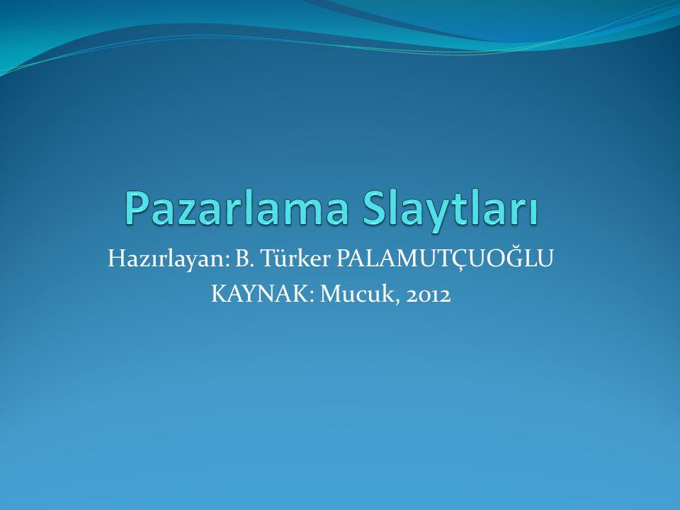 Hazırlayan: B. Türker PALAMUTÇUOĞLU KAYNAK: Mucuk, 2012