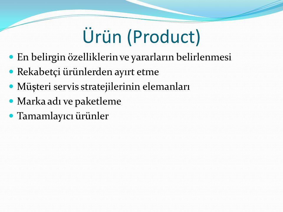 Ürün (Product) En belirgin özelliklerin ve yararların belirlenmesi Rekabetçi ürünlerden ayırt etme Müşteri servis stratejilerinin elemanları Marka adı