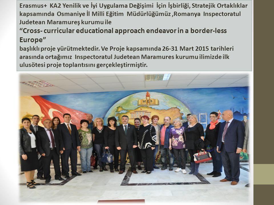 Erasmus+ KA2 Yenilik ve İyi Uygulama Değişimi İçin İşbirliği, Stratejik Ortaklıklar kapsamında Osmaniye İl Milli Eğitim Müdürlüğümüz,Romanya Inspector