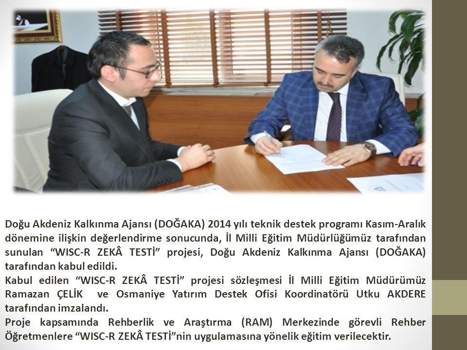 Doğu Akdeniz Kalkınma Ajansı (DOĞAKA) 2014 yılı teknik destek programı Kasım-Aralık dönemine ilişkin değerlendirme sonucunda, İl Milli Eğitim Müdürlüğ