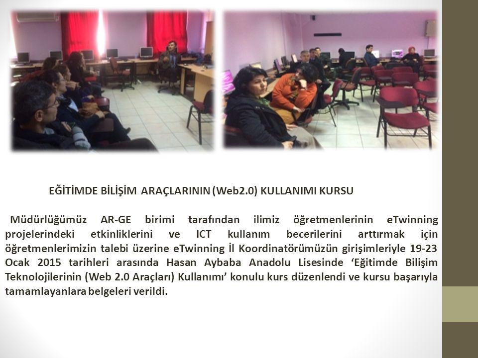 EĞİTİMDE BİLİŞİM ARAÇLARININ (Web2.0) KULLANIMI KURSU Müdürlüğümüz AR-GE birimi tarafından ilimiz öğretmenlerinin eTwinning projelerindeki etkinlikler