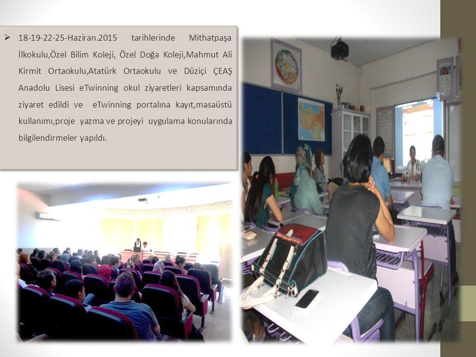  18-19-22-25-Haziran.2015 tarihlerinde Mithatpaşa İlkokulu,Özel Bilim Koleji, Özel Doğa Koleji,Mahmut Ali Kirmit Ortaokulu,Atatürk Ortaokulu ve Düziç