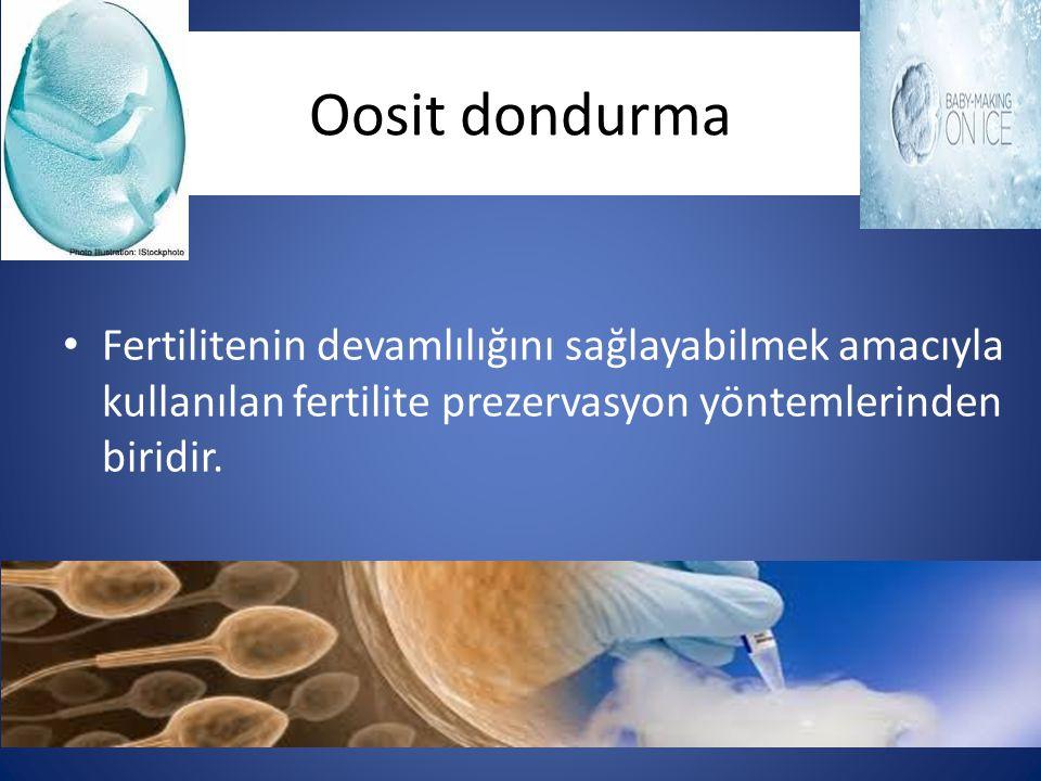 Metod YAVAŞ DONDURMA Oosit başına canlı doğum: %2 YAVAŞ DONDURMA Oosit başına canlı doğum: %2 VİTRİFİKASYON Oosit başına canlı doğum: %7 VİTRİFİKASYON Oosit başına canlı doğum: %7