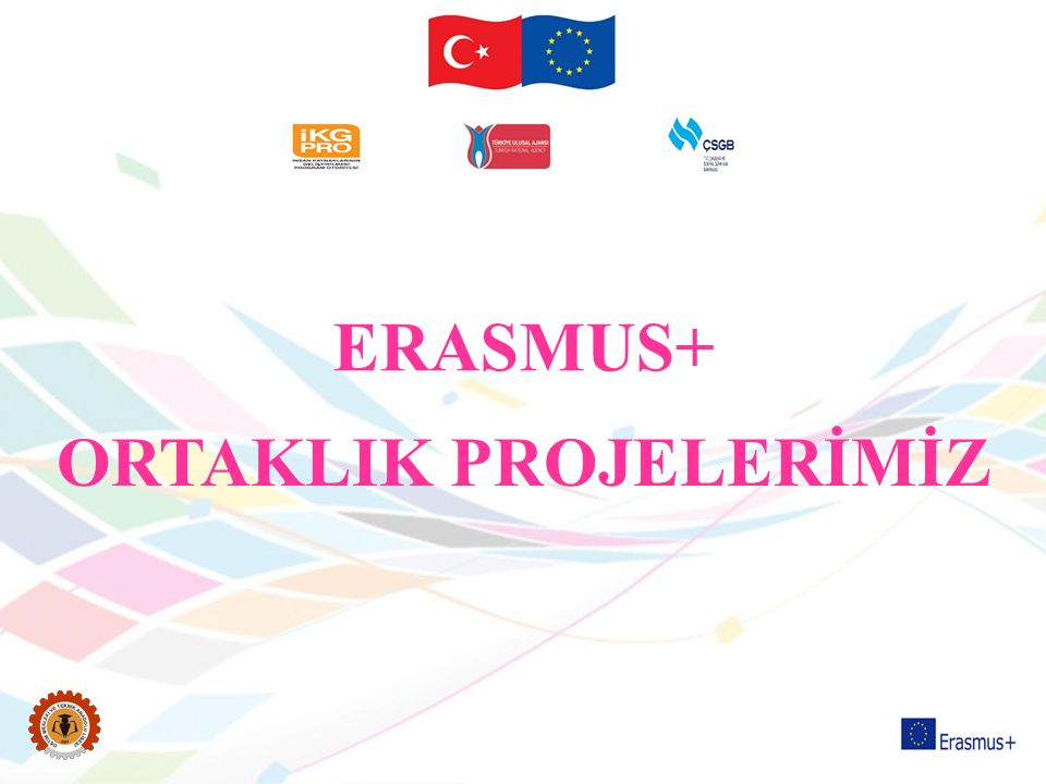 ORTAKLIK PROJELERİMİZ ERASMUS+