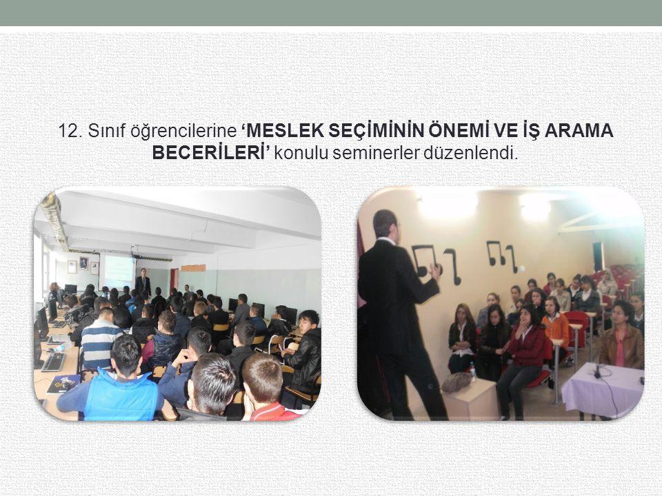12. Sınıf öğrencilerine 'MESLEK SEÇİMİNİN ÖNEMİ VE İŞ ARAMA BECERİLERİ' konulu seminerler düzenlendi.