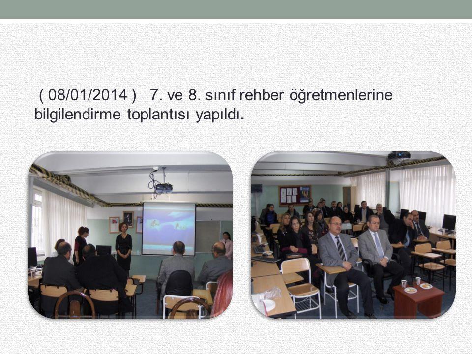 ( 08/01/2014 ) 7. ve 8. sınıf rehber öğretmenlerine bilgilendirme toplantısı yapıldı.