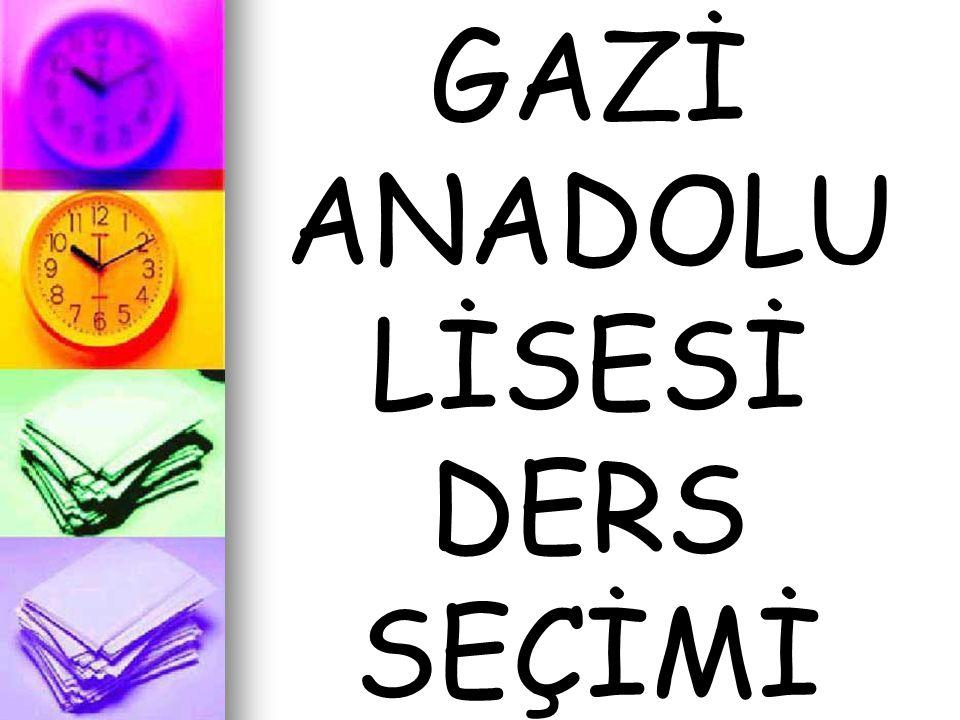 GAZİ ANADOLU LİSESİ DERS SEÇİMİ