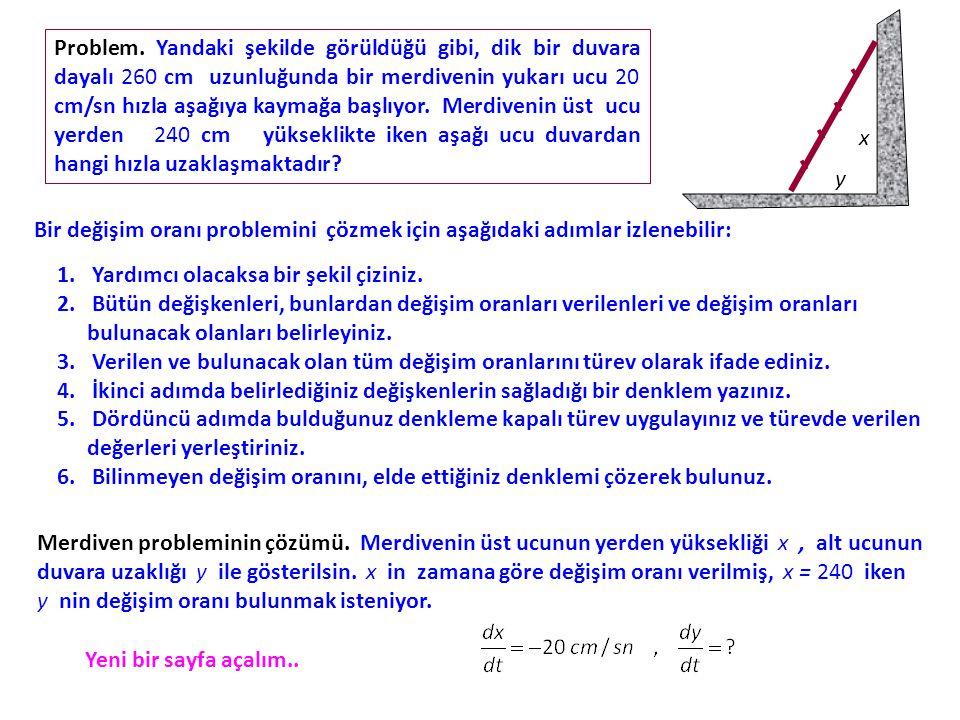 Burada x, y ve z den her biri zamana bağlı olarak değişmekte-dir.