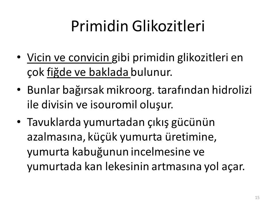 Primidin Glikozitleri Vicin ve convicin gibi primidin glikozitleri en çok fiğde ve baklada bulunur.