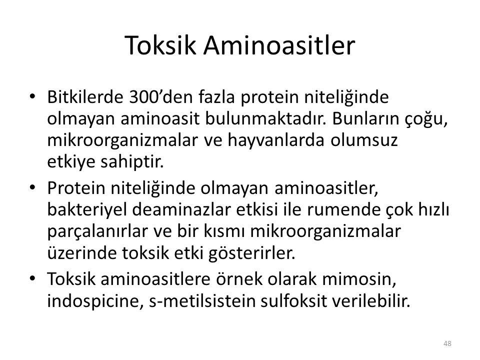 Toksik Aminoasitler Bitkilerde 300'den fazla protein niteliğinde olmayan aminoasit bulunmaktadır.