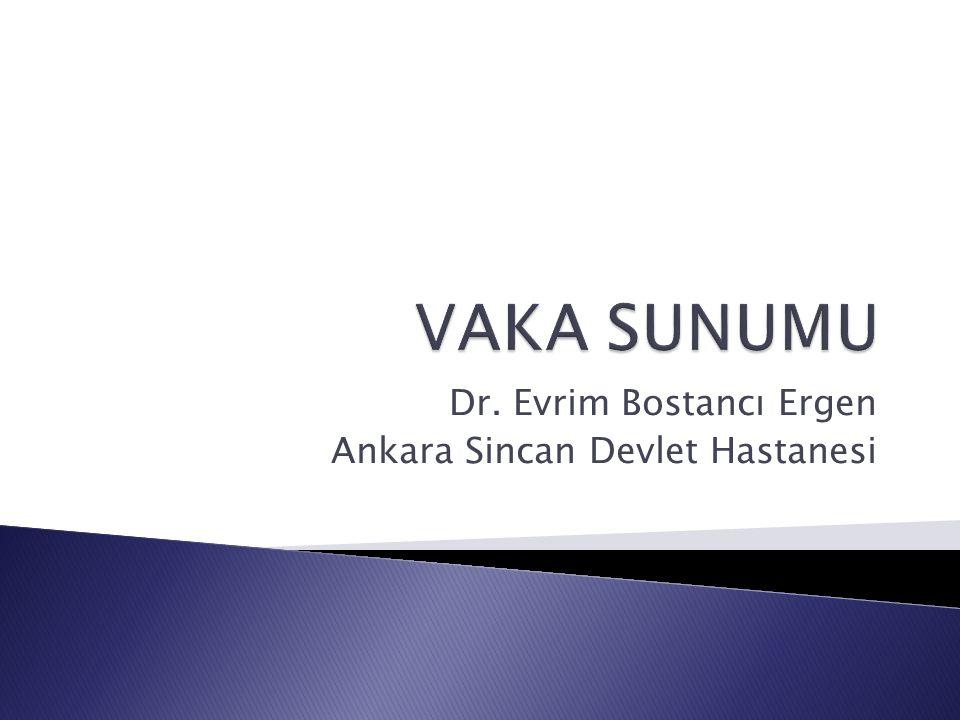 Dr. Evrim Bostancı Ergen Ankara Sincan Devlet Hastanesi