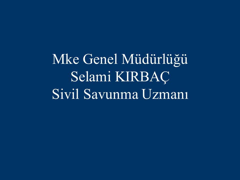 Mke Genel Müdürlüğü Selami KIRBAÇ Sivil Savunma Uzmanı