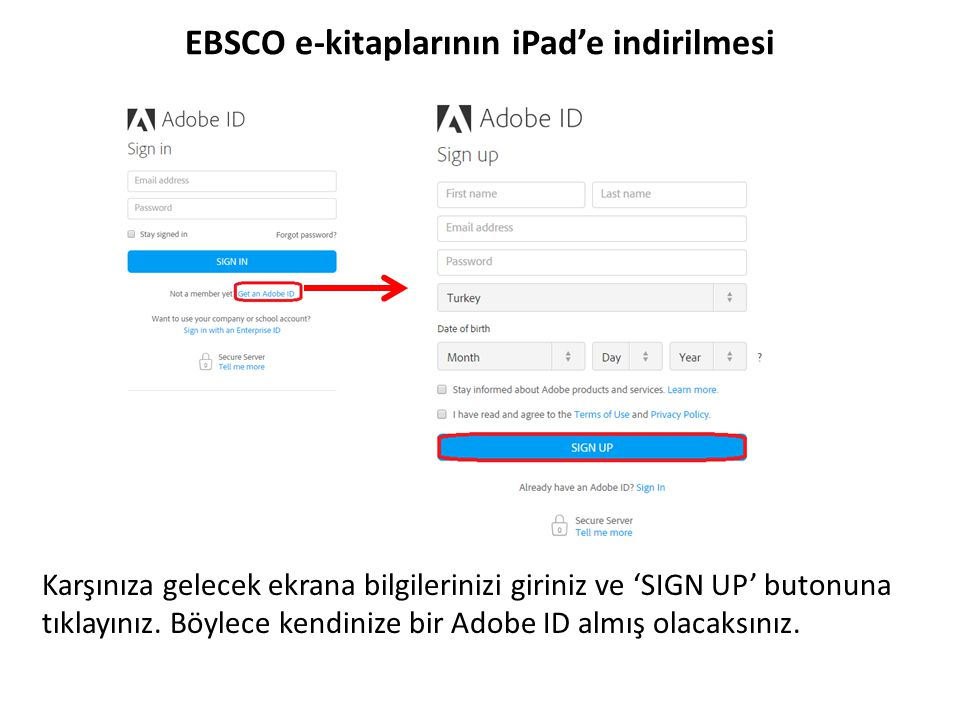 Karşınıza gelecek ekrana bilgilerinizi giriniz ve 'SIGN UP' butonuna tıklayınız. Böylece kendinize bir Adobe ID almış olacaksınız.