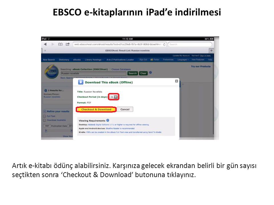 EBSCO e-kitaplarının iPad'e indirilmesi Artık e-kitabı ödünç alabilirsiniz. Karşınıza gelecek ekrandan belirli bir gün sayısı seçtikten sonra 'Checkou