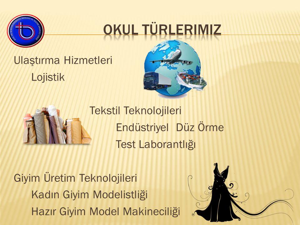 Ulaştırma Hizmetleri Lojistik Tekstil Teknolojileri Endüstriyel Düz Örme Test Laborantlığı Giyim Üretim Teknolojileri Kadın Giyim Modelistliği Hazır Giyim Model Makineciliği